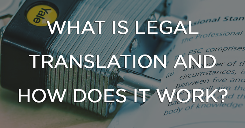 What is Legal Translation and How Does it Work? | Wolfestone